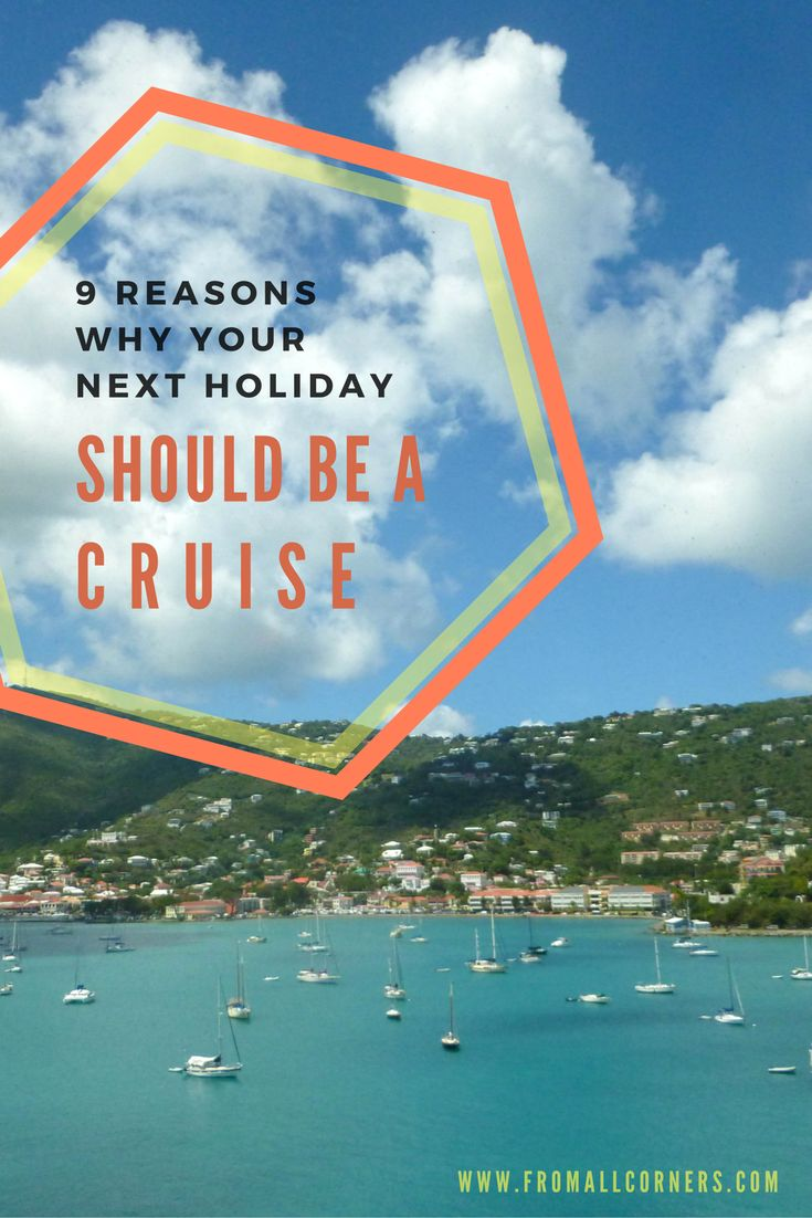 Cruises are essentially floating resorts, conveniently transporting you around the world while you wine, dine and soak up the sun. But if that's not enough to convince you, here's a list of reasons why you should cruise.