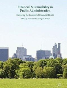 Financial Sustainability in Public Administration: Exploring the Concept of Financial Health 1st ed. 2017 Edition free download by Manuel Pedro Rodríguez Bolívar ISBN: 9783319579610 with BooksBob. Fast and free eBooks download.  The post Financial Sustainability in Public Administration: Exploring the Concept of Financial Health 1st ed. 2017 Edition Free Download appeared first on Booksbob.com.