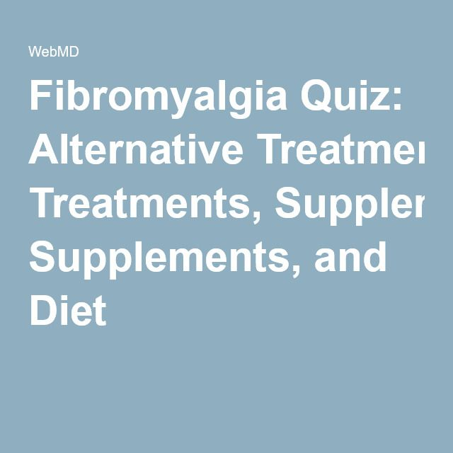 Fibromyalgia Quiz: Alternative Treatments, Supplements, and Diet