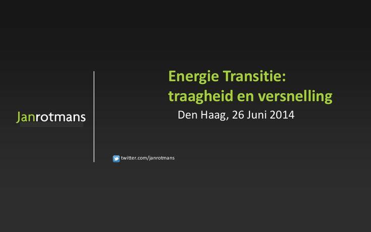 Energie Transitie: traagheid en versnelling by janrotmans via slideshare