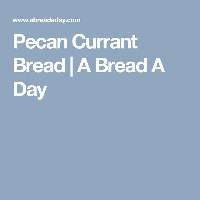 Pecan Currant Bread | A Bread A Day