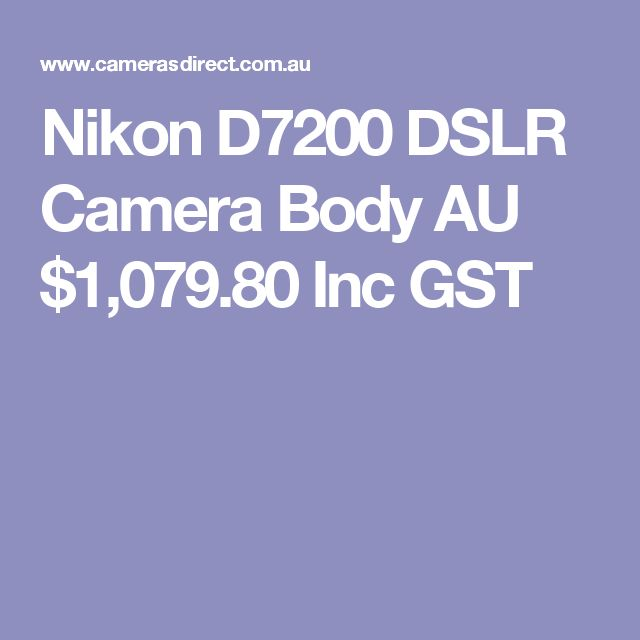 Nikon D7200 DSLR Camera Body  AU $1,079.80 Inc GST