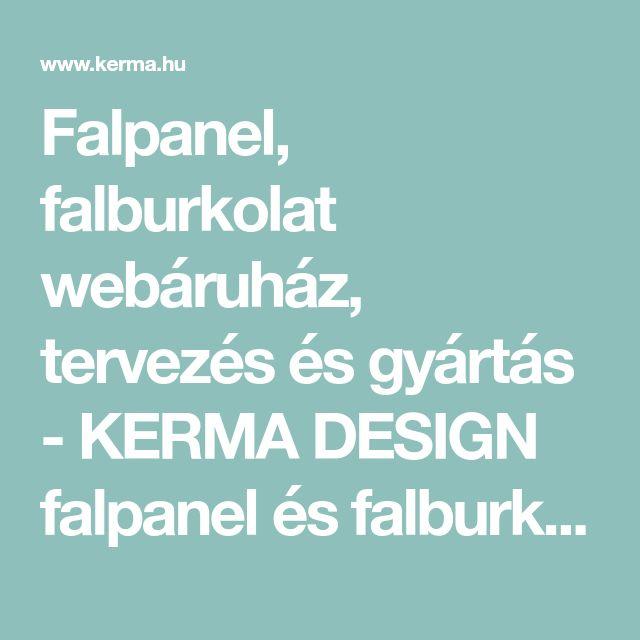 Falpanel, falburkolat webáruház, tervezés és gyártás - KERMA DESIGN falpanel és falburkolat webáruház