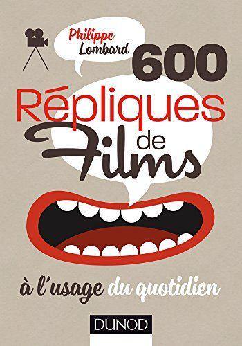 600 répliques de films à l'usage du quotidien de Philippe... https://www.amazon.fr/dp/210075470X/ref=cm_sw_r_pi_dp_x_e8ftybFA8MEW1