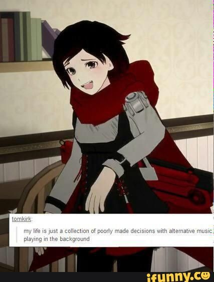 RWBY: my life is a series of poorly made choices with alternative music playing in the background