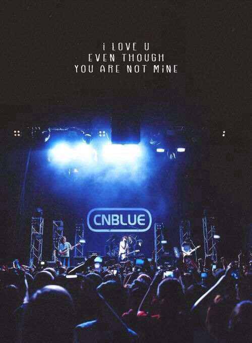 I love you, even though you are not mine | CNBLUE