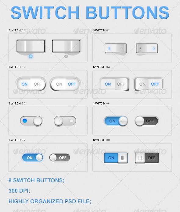 8 Switch Buttons  #GraphicRiver         8 Switch Buttons contains particles of a graphical interface for applications and web sites. Vector contains the full Photoshop layers combine in a good group name of the layer. Inside the kit: switches on a light gray background. Good software for video and audio widgets.   FONTS USED: Arial (Standard Font)   - 8 Switch Buttons; - 2 button types (round and square); - 300 DPI; - high organized PSD layers;     Created: 15August13…