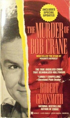 The Murder Of Bob Crane ** by Robert Graysmith