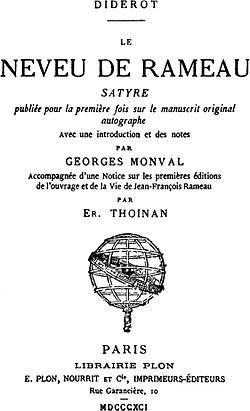Le Neveu de Rameau ou La Satire seconde1 est un dialogue écrit par Denis Diderot sans doute entre 1762 et 1773. Il s'agit d'une discussion à bâtons rompus entre Moi, le narrateur, philosophe, et Lui, Jean-François Rameau, neveu du célèbre compositeur Jean-Philippe Rameau.  p160