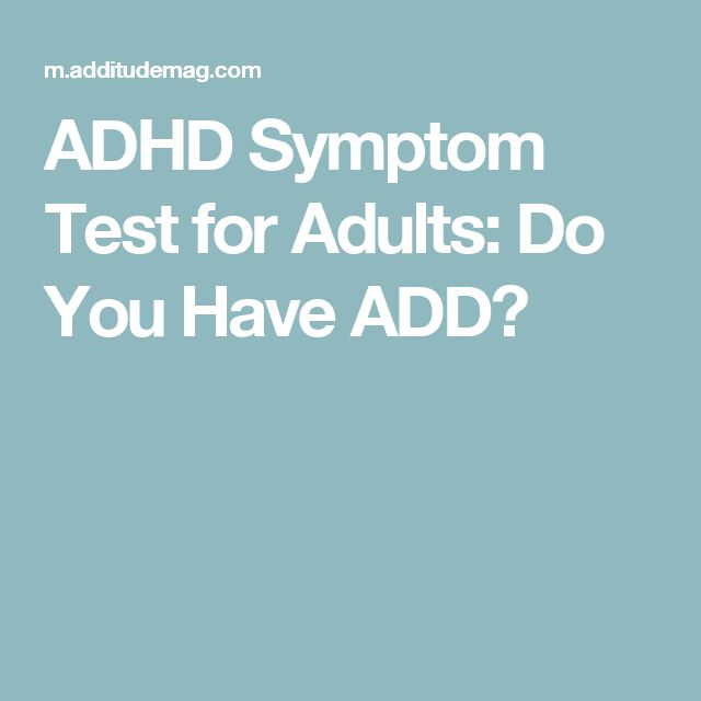ADHD Symptom Test for Adults: Do You Have ADD?