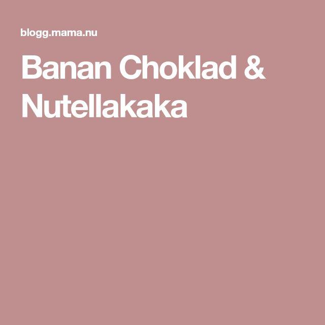Banan Choklad & Nutellakaka