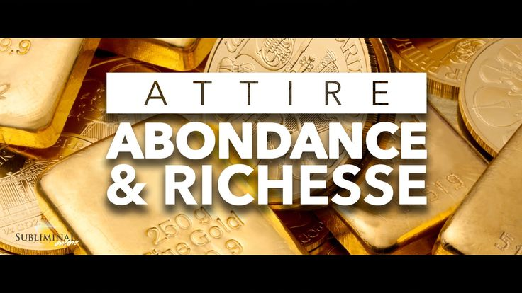 ATTIRE ABONDANCE & RICHESSE | Video Subliminal (Audio / Video) [FRANÇAIS]