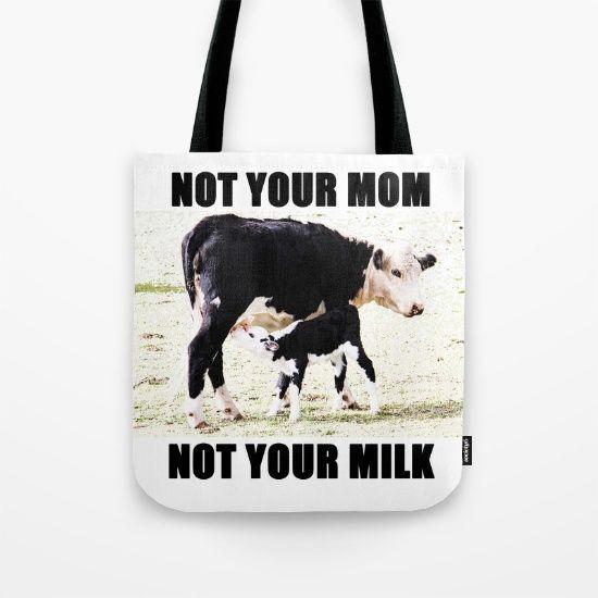 Not Your Mom Not Your Milk by Azima!  Meditation... love... peace... hug... rei..rei..reiki!  Visit my Store www.society6.com/azima #society6 #society6promo #society6home #art #forest #deco #totebags #summerlove #shareyoursociety6 #summertowel #boho #yogalove #yoga #meditation #namaste #bohostyle #bohosoul #bohostylegirls #cave #greece #island #zen #colors #yogalovers  #reiki  #vegan https://society6.com/product/not-your-mom-not-your-milk-acr_bag?curator=azima