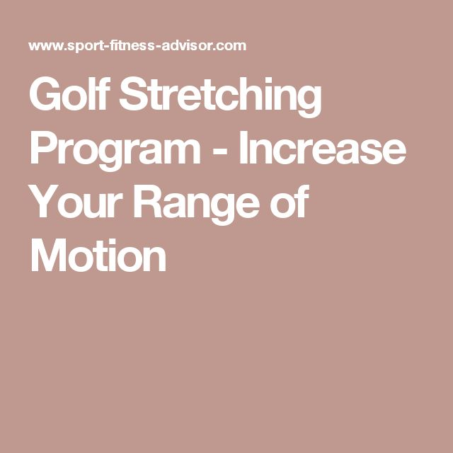 Golf Stretching Program - Increase Your Range of Motion