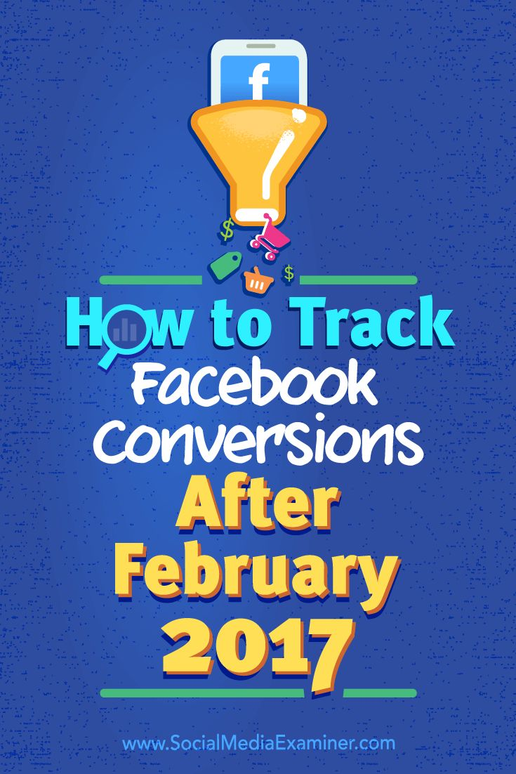 380 best facebook advertising images on pinterest blogging how to track facebook conversions after february 2017 social media examiner malvernweather Images