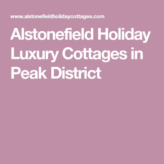 Alstonefield Holiday Luxury Cottages in Peak District