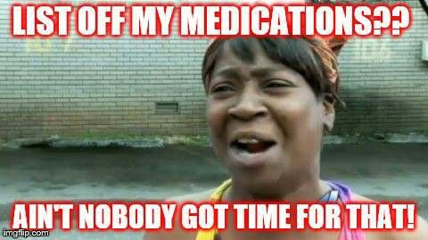 I so get this... even tell doctors this when I email them the list in advance