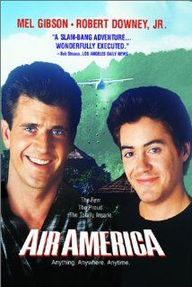 *AIR AMERICA,  (1990), Poster: A young pilot finds himself recruited into a covert + corrupt CIA airlift organization operating in Vietnam War Era Labos.  Starring: mEL Gibson, Robert Downy Jr. & Nancy Travis