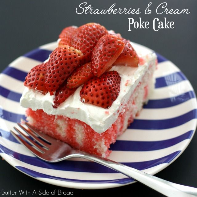 This Strawberries & Cream Poke Cake is the perfect light and refreshing dessert for any get together with family and friends.