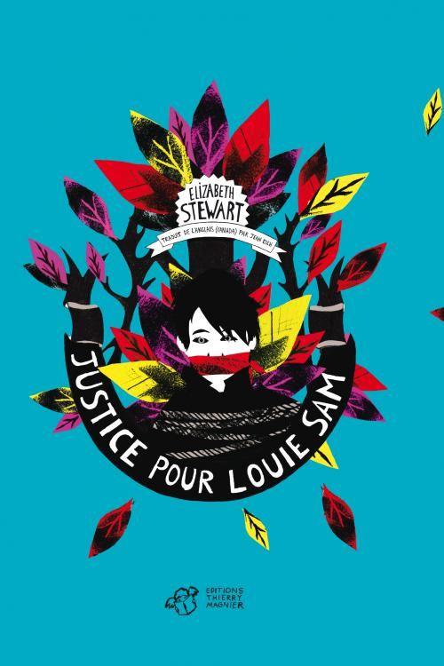 Justice pour Louie Sam, un livre de Elizabeth Stewart. Pour les + de 13 ans, l'histoire d'un épisode raciste dans la vie des colons. Prix Libbylit 2015 #SalonEduc15