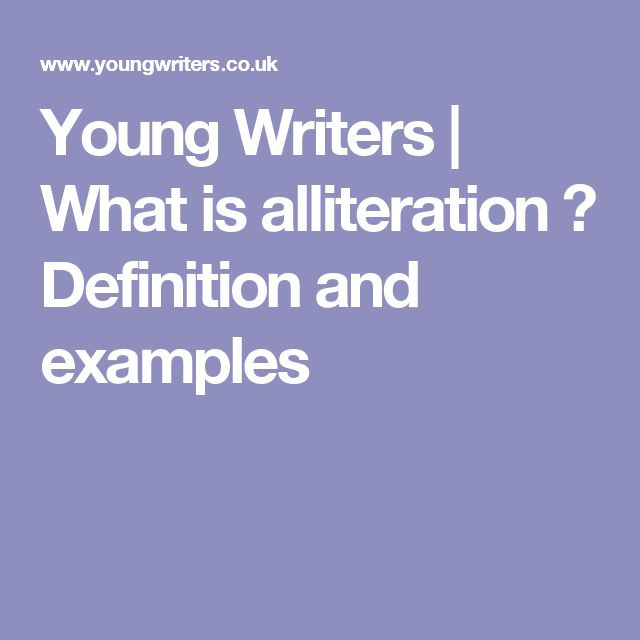 Young Writers | What is alliteration � Definition and examples