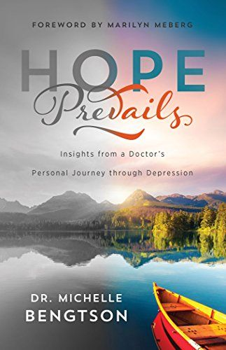 Hope Prevails: Insights from a Doctor's Personal Journey through Depression by [Bengtson, Dr. Michelle]
