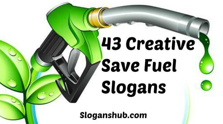 Save Fuel Slogans