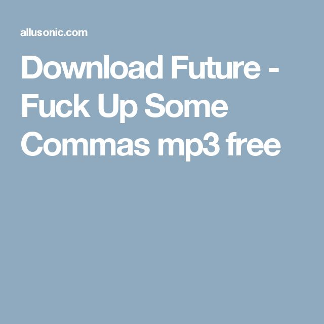 Download Future - Fuck Up Some Commas mp3 free