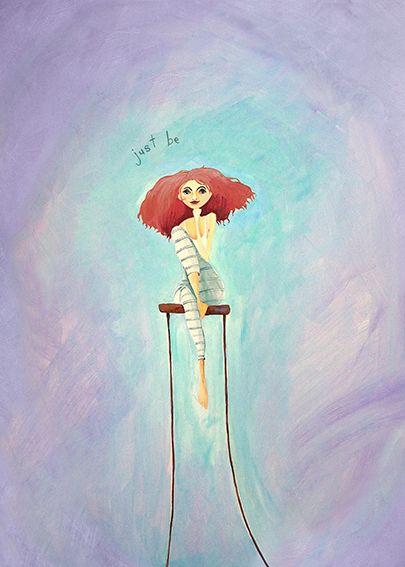 Just BE! Good advice from artist Crispin Korschen - artprints available from www.imagevault.co.nz