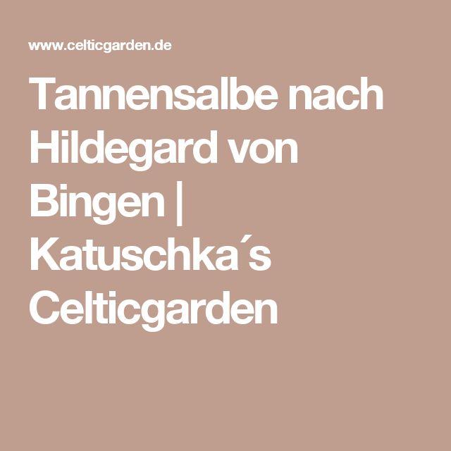 Tannensalbe nach Hildegard von Bingen | Katuschka´s Celticgarden