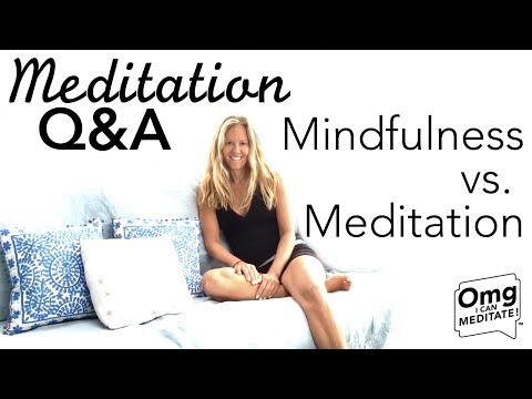 Meditation Q&A: What is Meditation and What is Mindfulness? | Our Meditation Definition - YouTube