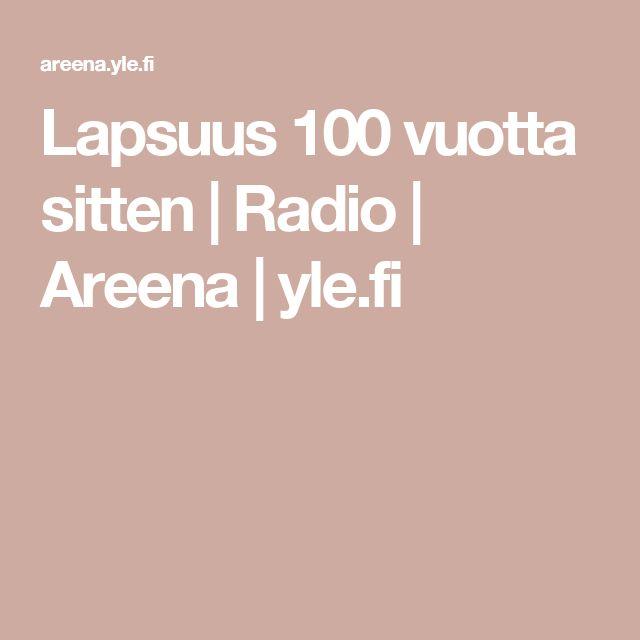 Lapsuus 100 vuotta sitten | Radio | Areena | yle.fi