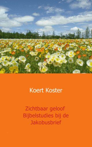 Bijbelstudies - Koert Koster. http://www.gedichtensite.nl/gedichtenbundels
