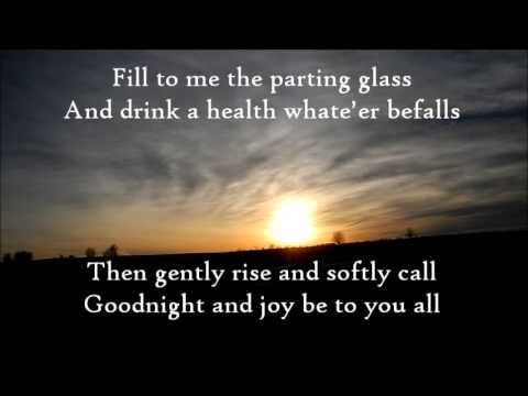 The Parting Glass-The High Kings (lyrics). What a beautiful tradirional song