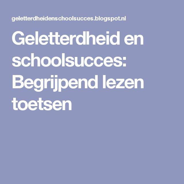 Geletterdheid en schoolsucces: Begrijpend lezen toetsen