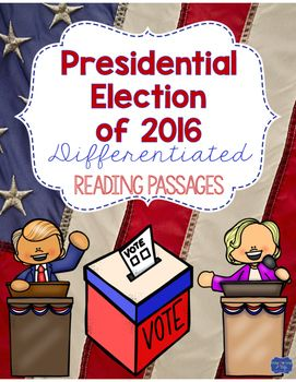 Presidential Election of 2016My students are very interested in the upcoming presidential election! I created a neutral, fact based passage based on the two presidential front runners, Hillary Clinton and Donald Trump. It also discusses the Electoral College and the process of voting in November.