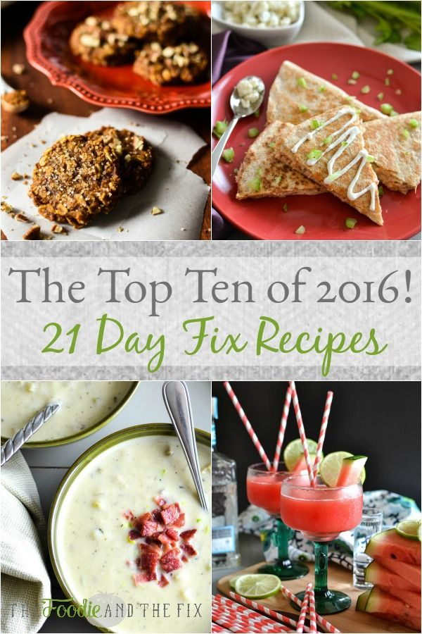 Top Ten 21 Day Fix Recipes of 2016 from The Foodie and The Fix! A great place start if you want to get healthy in the New Year! Most recipes are family-friendly!