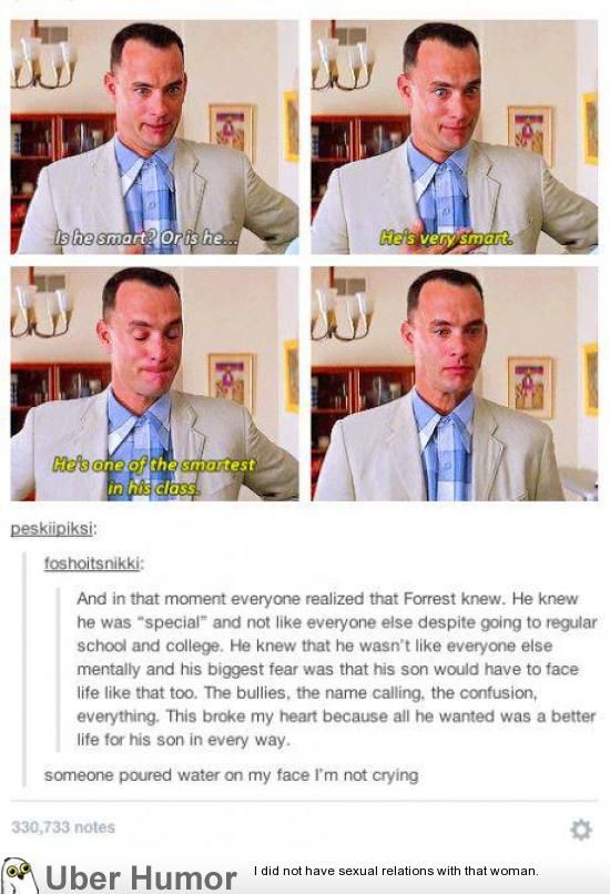 This is the part of Forrest Gump that gets me every time.  But it's my favorite.