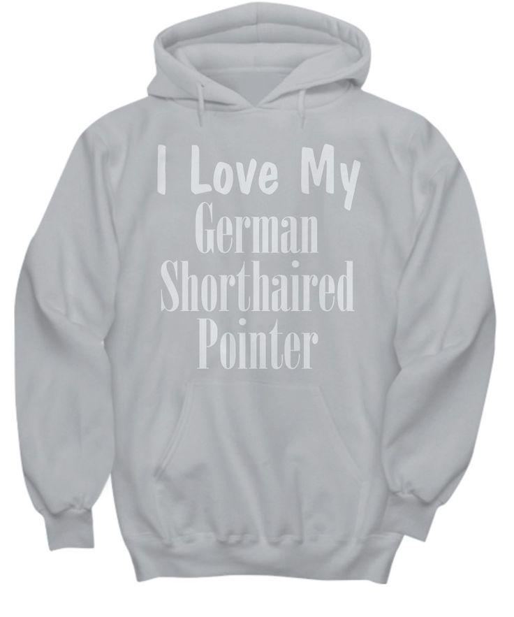 Love My German Shorthaired Pointer - Hoodie