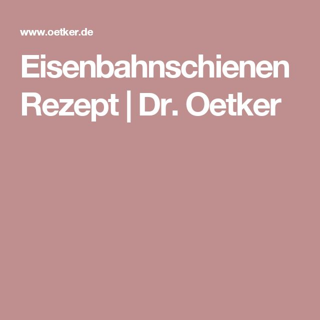 Eisenbahnschienen Rezept | Dr. Oetker