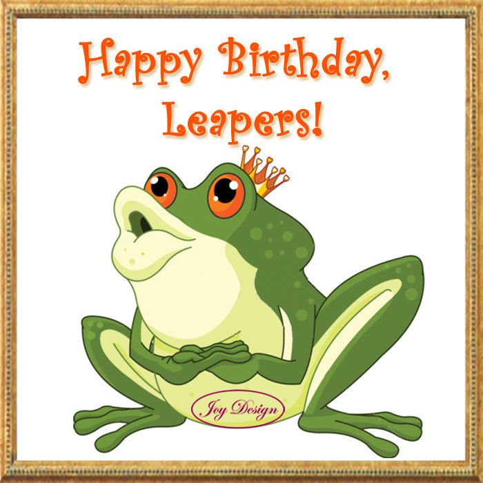 HAPPY BIRTHDAY TO ALL LEAP DAY PEOPLE!