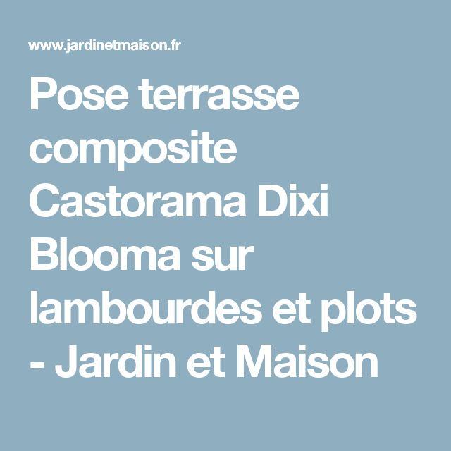 Pose Terrasse Composite Castorama Dixi Blooma Sur Lambourdes Et Plots Jardin Et Maison