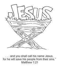 """This simple coloring page shows the name Jesus, spelled out, sitting atop a manger. The Bible verse is from Matthew 1:21b, """"And you shall call his name Jesus, for he will save his people from..."""