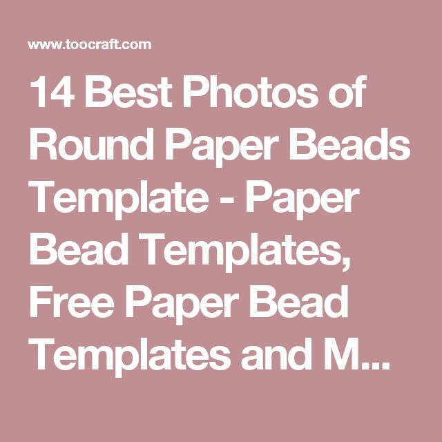 14 Best Photos of Round Paper Beads Template - Paper Bead Templates, Free Paper Bead Templates and Make Your Own Letterhead Paper / toocraft.com