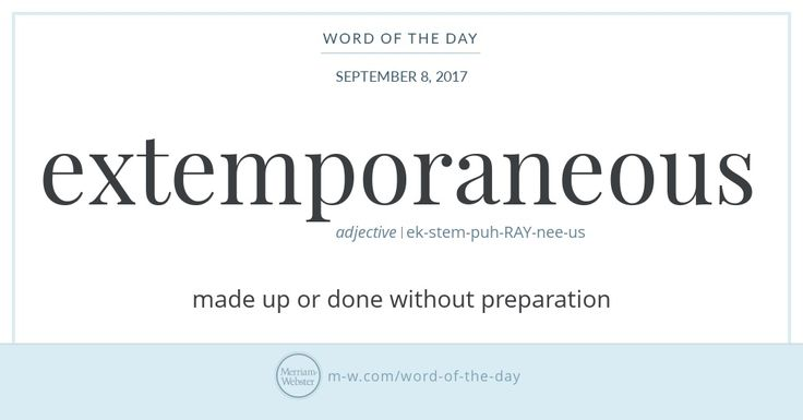 Extemporaneous, which comes from Latin ex tempore ('out of the time'), joined the English language sometime in the mid-17th century. The word impromptu was improvised soon after that. In general usage