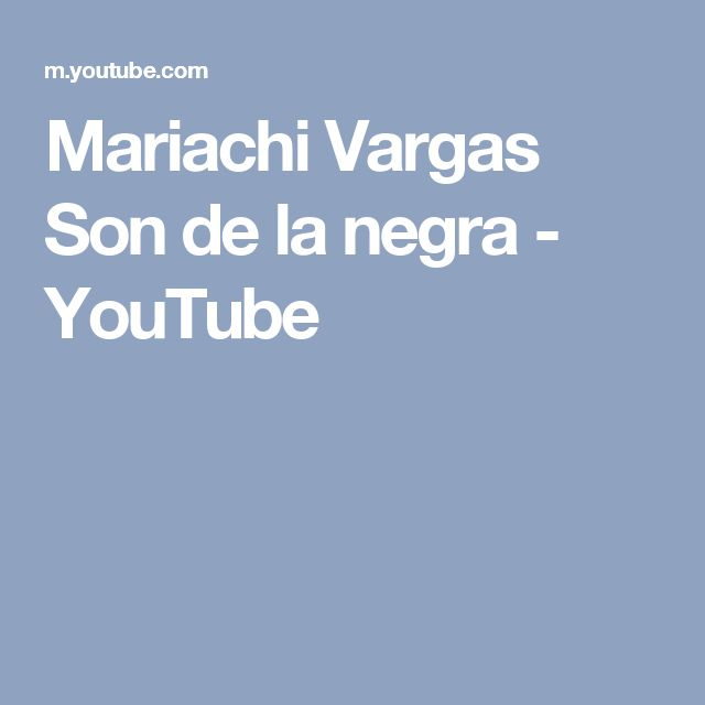 Mariachi Vargas   Son de la negra - YouTube