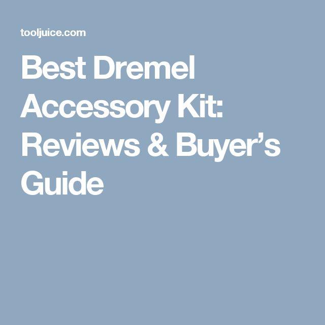 Best Dremel Accessory Kit: Reviews & Buyer's Guide