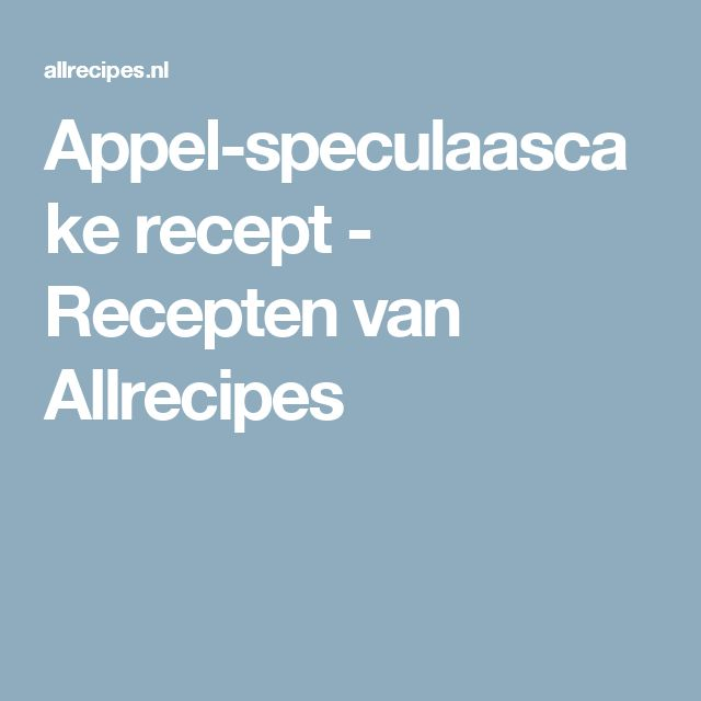 Appel-speculaascake recept - Recepten van Allrecipes
