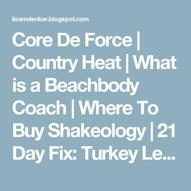 Core De Force | Country Heat | What is a Beachbody Coach | Where To Buy Shakeology | 21 Day Fix: Turkey Lettuce Wraps