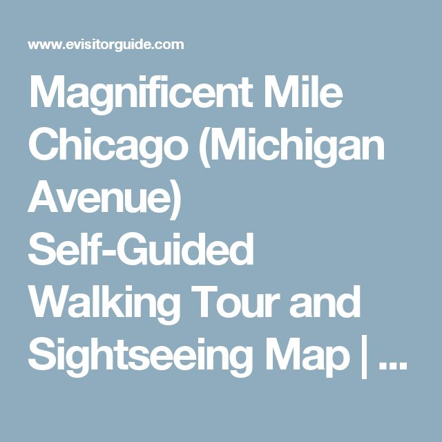 Magnificent Mile Chicago (Michigan Avenue) Self-Guided Walking Tour and Sightseeing Map | MetroWalkz Chicago Tours | eVisitorGuide